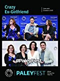DVD : Crazy Ex-Girlfriend: Cast and Creators PaleyFest