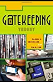 Gatekeeping Theory, Timothy Vos and Pamela J. Shoemaker, 0415981395