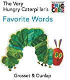 img - for The Very Hungry Caterpillar's Favorite Words (The World of Eric Carle) book / textbook / text book