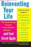 Reinventing Your Life: The Breakthough Program to End Negative Behavior...and FeelGreat Again Reprint Edition by Young, Jeffrey E., Klosko, Janet S. published by Plume (1994)