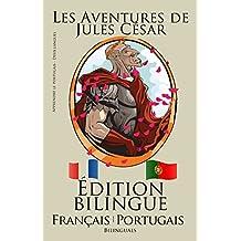 Apprendre le portugais: Édition bilingue (Français - Portugais) Les Aventures de Jules César (French Edition)