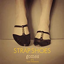 Gomes - Strap Shoes [Japan CD] NIW-114