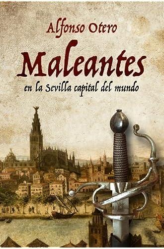 Descargar gratis Maleantes: En La Sevilla Capital Del Mundo de Alfonso Otero Delgado