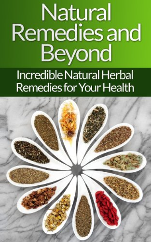 Natural Remedies!: Natural Herbal Remedies and Beyond for Your Health and Natural Beauty! (Coconut Oil, Herbal Remedies, Homemade Beauty, Natural Beauty, ... Healing Herbs, Apple Cider Vinegar) by [Brooks, Sarah]