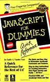 JavaScript for Dummies Quick Reference, Dummies Technical Press Staff and Emily A. Vander Veer, 0764501127