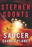 Saucer: Savage Planet by Coonts, Stephen (2014) Paperback