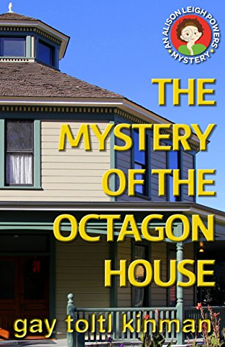 - The Mystery of the Octagon House (An Alison Leigh Powers Mystery Book 1)