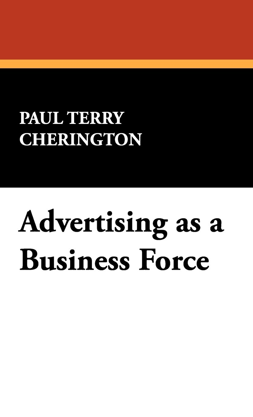 Read Online Advertising as a Business Force pdf