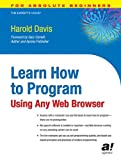 Learn How to Program Using Any Web Browser, Harold Davis, 1590591135