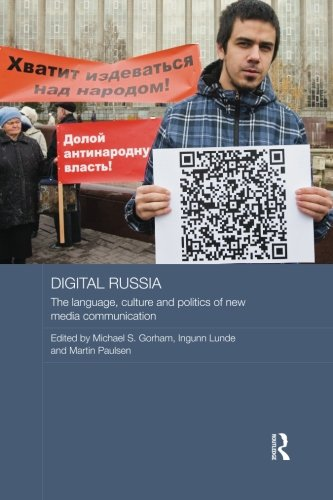 Digital Russia: The Language, Culture and Politics of New Media Communication (Routledge Contemporary Russia and Eastern Europe)