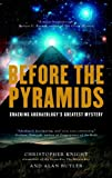 Before the Pyramids, Christopher Knight and Alan Butler, 1906787387
