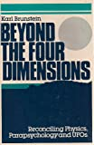 Beyond the Four Dimensions, Karl Brunstein, 0802771548
