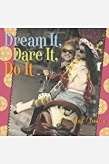 Dream It, Dare It, Do It: Reach for the Stars, Girlfriends! Hardcover