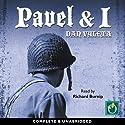 Pavel & I Audiobook by Dan Vyleta Narrated by Richard Burnip