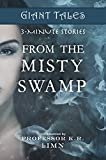 Giant Tales From the Misty Swamp (Giant Tales 3-Minute Stories Book 2)