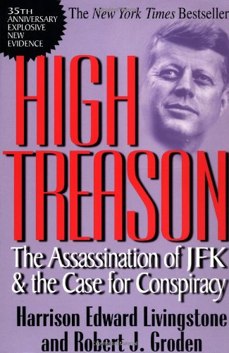 High Treason: The Assassination of JFK and the Case for Conspiracy