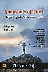 Snapshots of Life July-Sept 2017 (Phoenix Life)