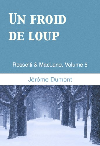 Un froid de loup (Rossetti & MacLane t. 5) (French Edition)