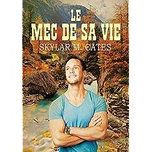 Le mec de sa vie (Les mecs t. 2) (French Edition)