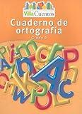 Villa Cuento - Cuaderno de Ortografia, Grado 3, HARCOURT SCHOOL PUBLISHERS, 0153684518