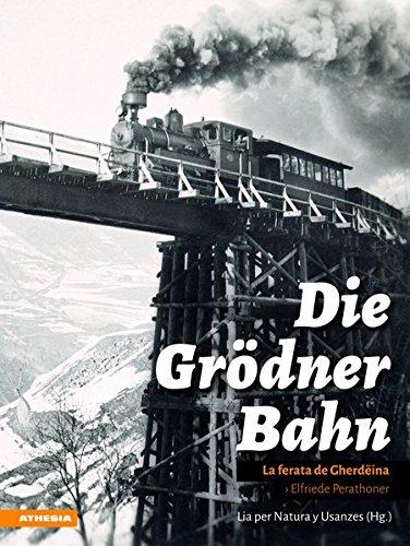Die Grödner Bahn: La ferata de Gherdëina