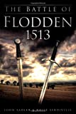 The Battle of Flodden 1513, John Sadler and Rosie Serdiville, 0752465376