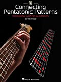 Connecting Pentatonic Patterns - The Essential Guide for All Guitarists, Tom Kolb, 1423496280