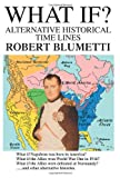 What If?, Robert Blumetti, 0595301398
