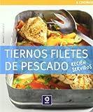 img - for Tiernos filetes de pescado : reci n servidos book / textbook / text book
