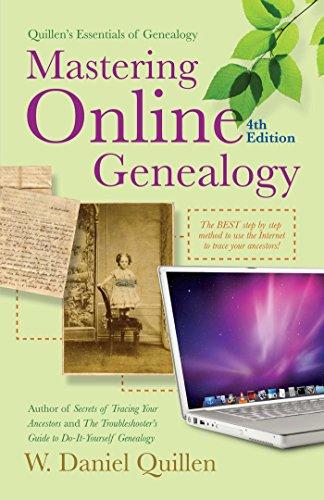 Mastering Online Genealogy (Quillen's Essentials of Geneaology)