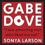 Gabe Dove | Sonya Larson