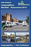 Campingführer  Marokko - Mauretanien 2016: Offizielle Campingplätze und freie Stellmöglichkeiten (mobil unterwegs)