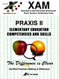 PRAXIS II Elementary Competency and Skills, XAM Staff, 1581970102