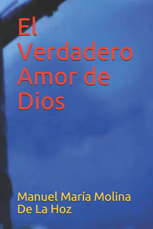 El Verdadero Amor De Dios Amazon Co Uk Molina De La Hoz Manuel María 9789584892850 Books