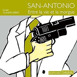 Entre la vie et la morgue (San-Antonio 36) | Livre audio