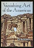 Vanishing Art of the Americas, Pal Kelemen, 0802705790