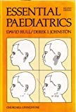 Essential Paediatrics, David Hull, Derek I. Johnston, 0443032955