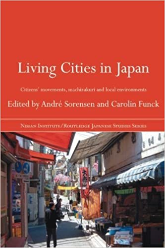 Living Cities in Japan: Citizens' Movements, Machizukuri and Local Environments (Nissan Institute / Routledge Japanese Studies) (2007-08-16)