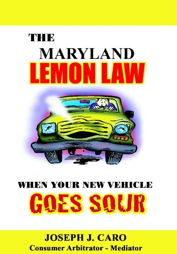The Maryland Lemon Law - When Your New Vehicle Goes Sour (Lemon Law books Book 8)