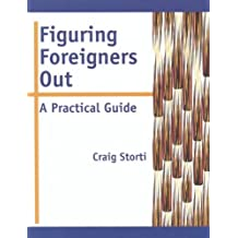 Figuring Foreigners Out: A Practical Guide by Craig Storti (27-Jul-2000) Paperback
