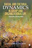 Racial and Cultural Dynamics in Group and Organizational Life 1st Edition