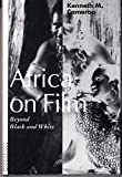 Africa on Film: Beyond Black and White