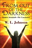 From out of the Darkness, W. L. Johnson, 160813623X