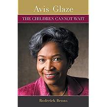 Avis Glaze:  The Children Cannot Wait