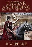 Caesar Ascending: Invasion of Parthia