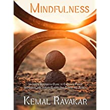 Mindfulness: Ultimate Beginners Guide to Embrace Peace, Happiness, and Zen by Eliminating Stress and Anxiety