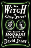 The Witch of Lime Street: Séance, Seduction, and Houdini in the Spirit World
