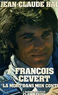 François Cevert : la mort dans mon contrat