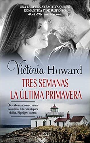 Tres Semanas La Ultima Primavera de Victoria Howard
