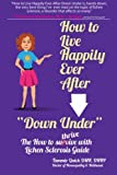 How to Live Happily Ever After Down Under: The How to Thrive with Lichen Sclerosis Guide